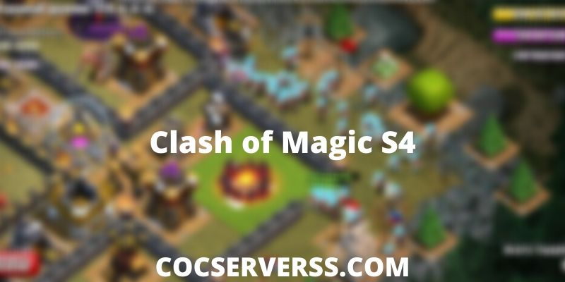 Clash of Magic S4