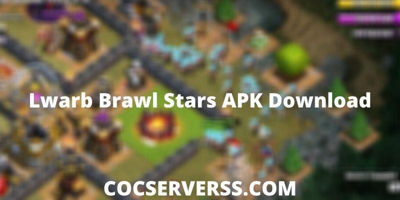Lwarb Brawl Stars APK Download